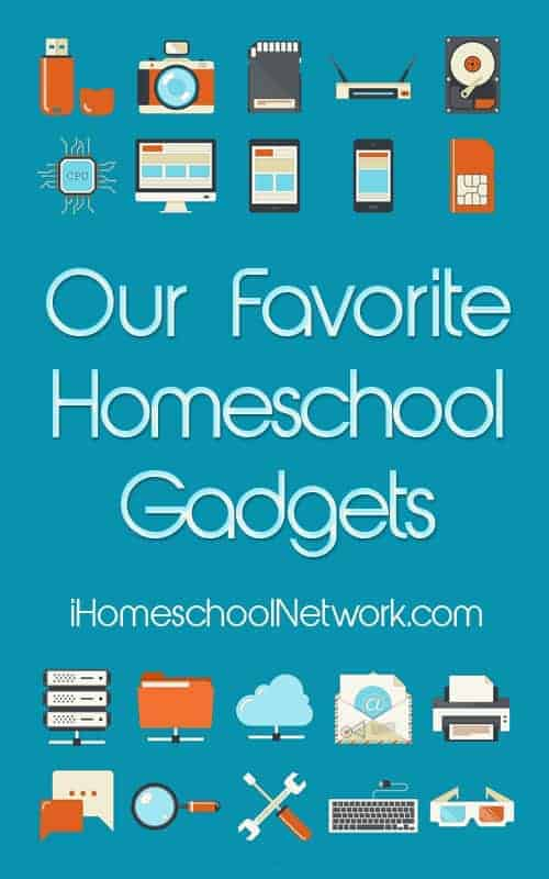 Favourite Homeschool Gadgets