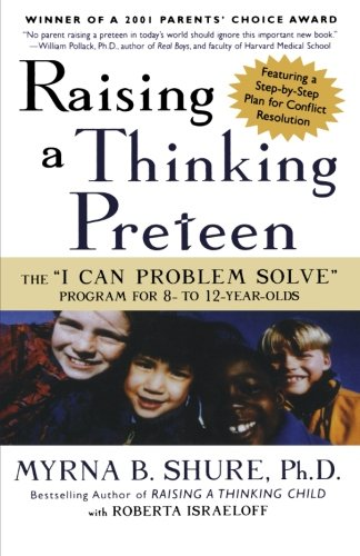 Raising a Thinking Preteen: The