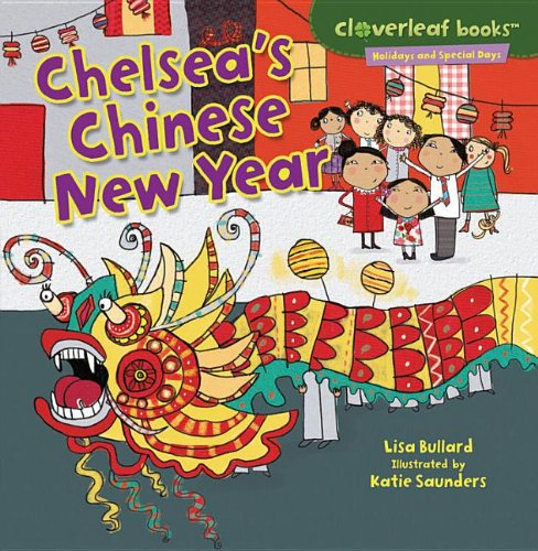 Chelsea's Chinese New Year (Cloverleaf Books - Holidays and Special Days)