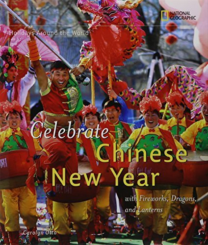 Holidays Around the World: Celebrate Chinese New Year: With Fireworks, Dragons, and Lanterns by Carolyn Otto (2009-01-13)