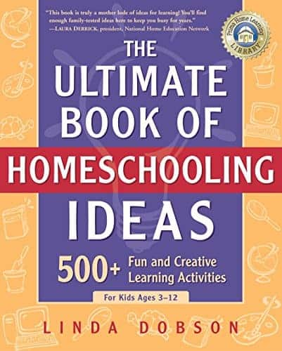 The Ultimate Book of Homeschooling Ideas: 500 Fun and Creative Learning Activities for Kids Ages 3-12 (Prima Home Learning Library)