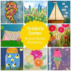 Celebrate Summer: Mixed Media Workshop