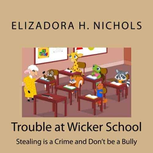 Trouble at Wicker School: Stealing is a Crime and Don't be a Bully