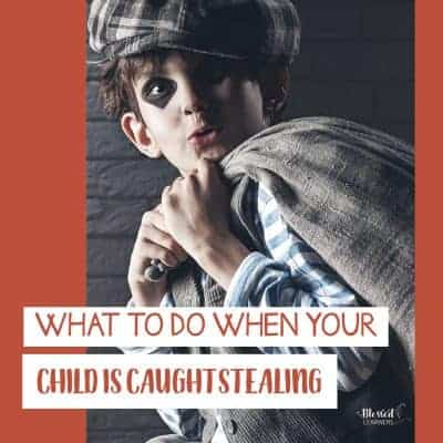 What to Do When Your Child Is Caught Stealing