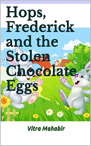 Hops, Frederick and the Stolen Chocolate Eggs