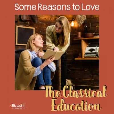 Some Reasons to Love The Classical Education