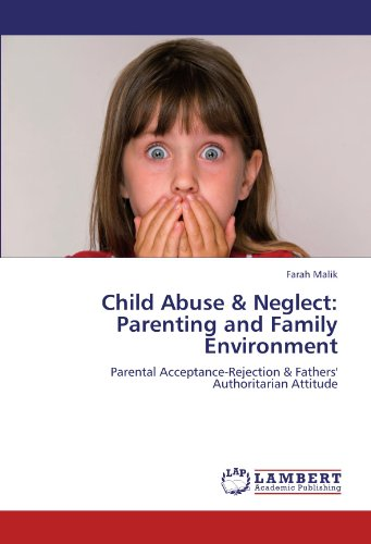 Child Abuse & Neglect: Parenting and Family Environment: Parental Acceptance-Rejection & Fathers' Authoritarian Attitude