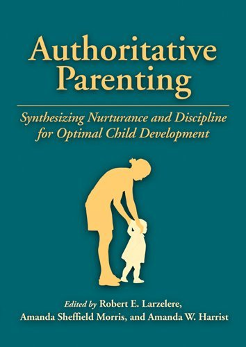 Authoritative Parenting: Synthesizing Nurturance and Discipline for Optimal Child Development