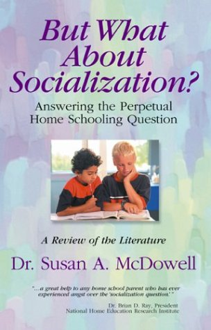 But What About Socialization? Answering the Perpetual Home Schooling Question: A Review of the Literature