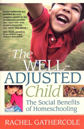 The Well-Adjusted Child: The Social Benefits of Homeschooling
