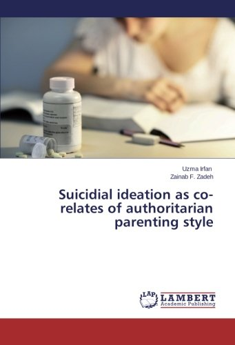 Suicidial ideation as co-relates of authoritarian parenting style