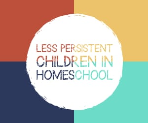Less Persistent Children in Homeschool