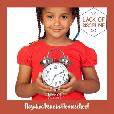Negative Issue in Homeschool: Lack of Discipline