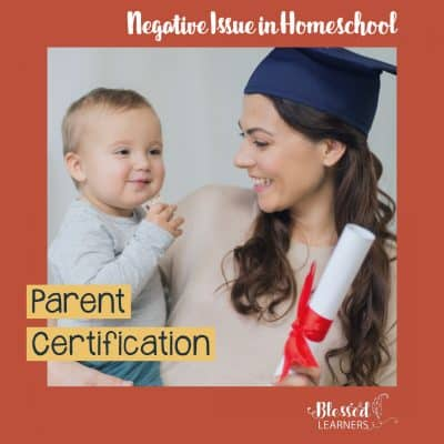 Negative Issue in Homeschool: Parent Certification