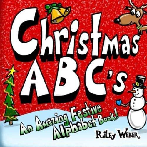 Christmas ABC's: An Amazing Festive Alphabet Book!