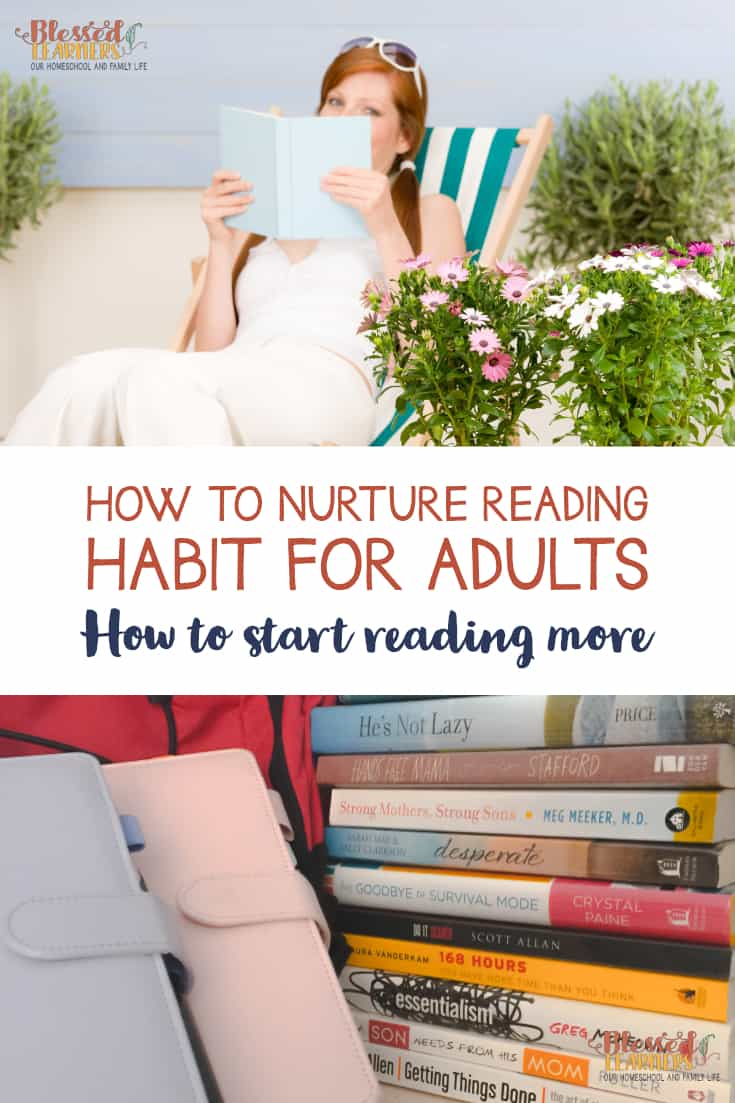 Reality is that many adults enjoy reading but get so caught up in their everyday responsibilities that they neglect to make time to read. Today I'm sharing a few tips about how to nurture reading habit for adults so they can start reading more often. #Productivity #BookList #Reading #TimeManagement
