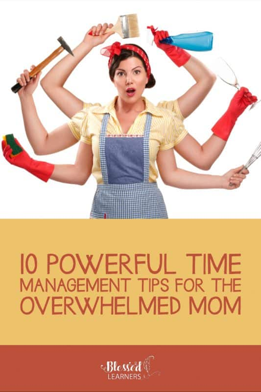 Time management isn't just about work. It's about your day to day life tasks. Today I'm sharing 10 powerful time management tips for the overwhelmed Mom to help lend you more time to get everything done on time.