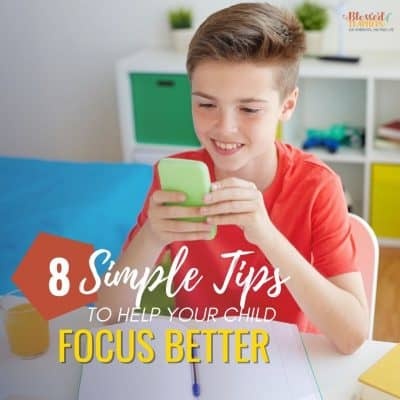 8 Simple Tips to Help your Child Focus Better