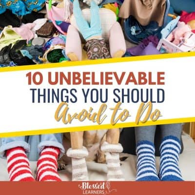 10 Unbelievable Things You Should Avoid to Do