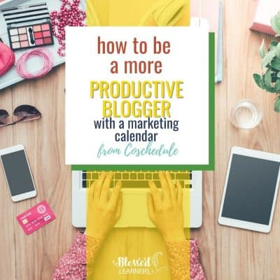 How to Be a More Productive Blogger with the Fabulous Marketing Calendar from Coschedule