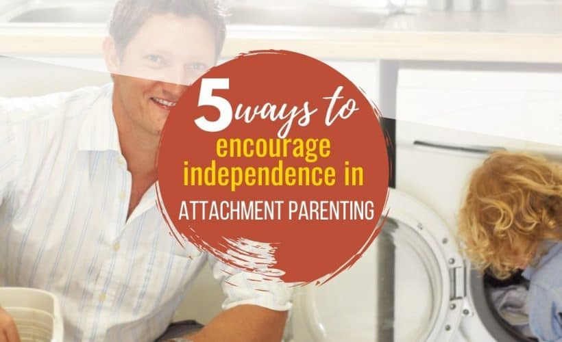 Attachment parenting to older children can lead independence if done properly Let's see How to Encourage Independence in Attachment Parenting.